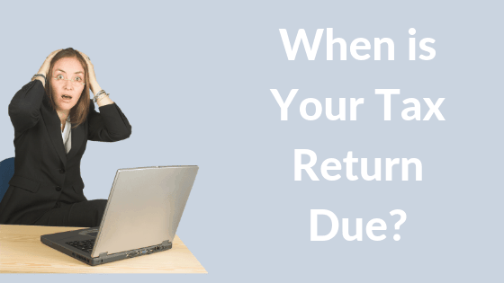 Your Tax Return Due Date and Overdue Implications